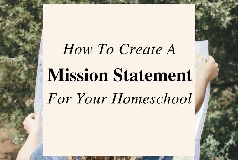 How To Create A Homeschool Mission Statement
