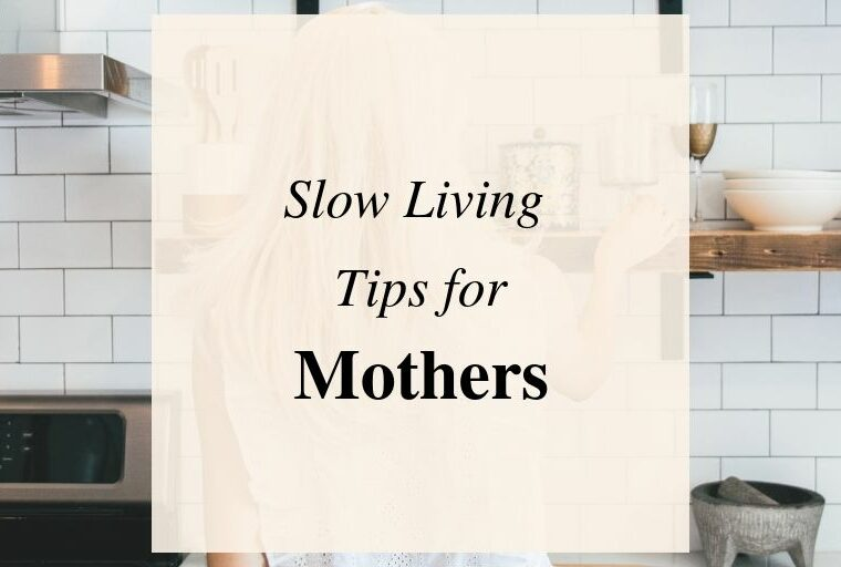 Slow Living Tips for Moms