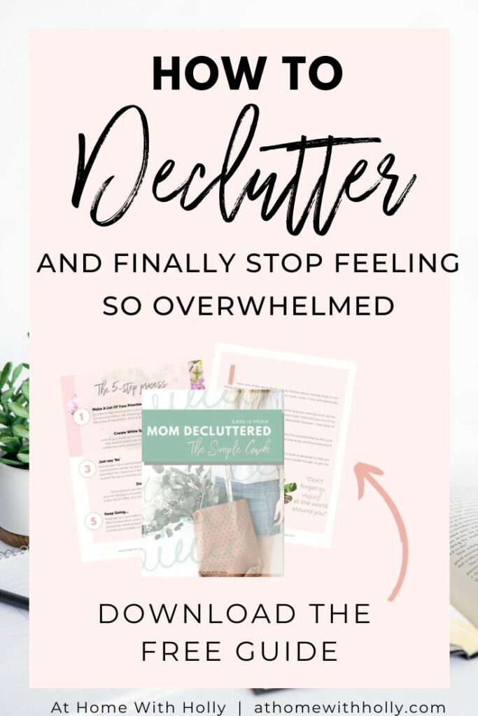 The Ultimate Guide To Getting Started with Decluttering | Take away the overwhelm of declutter and get started with this simple step by step guide that breaks down areas to declutter and gives helpful tips along every step of the way!